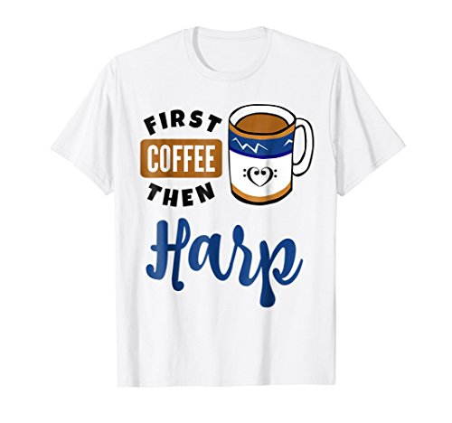 First Coffee Then Harp Music Lover Bass Clef Heart Mug T-Shirt