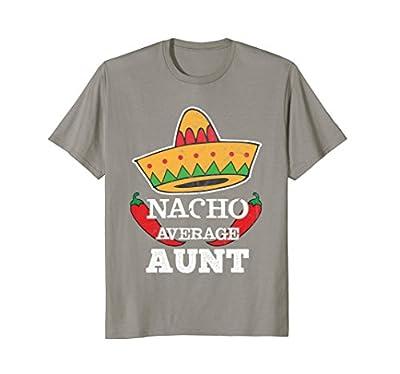 Nacho Average Aunt T-Shirt | Funny Cinco De Mayo Shirt