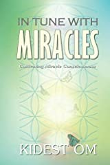 In Tune with Miracles: Cultivating Miracle Consciousness Paperback