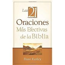 Las 21 Oraciones Más Efectivas de la Biblia: 21 Most Effective Prayers of the Bible