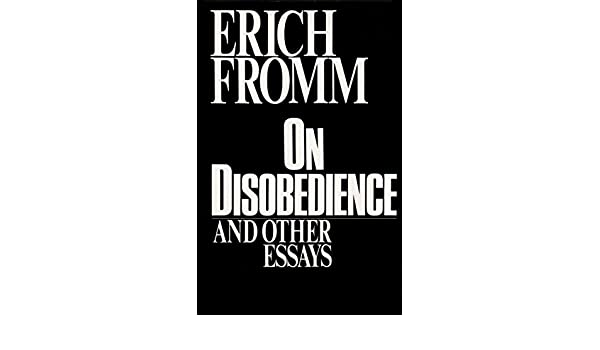 on disobedience and other essays erich fromm  on disobedience and other essays erich fromm 9780816405008 com books