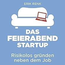Das Feierabend-Startup: Risikolos gründen neben dem Job Hörbuch von Erik Renk Gesprochen von: Mark Bremer
