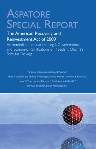 The American Recovery and Reinvestment Act of 2009: An Immediate Look at the Legal, Governmental, and Economic Ramifications of President Obama's Stimulus Package ()