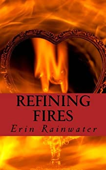 Refining Fires by [Rainwater, Erin]
