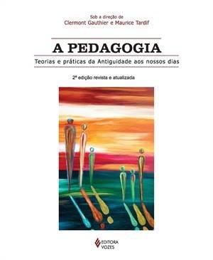 Pedagogia: Teorias e práticas da antiguidade aos nossos dias