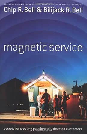 Magnetic Service: The Secrets of Creating Passionately Devoted Customers: Secrets for Creating Passionately Devoted Customers (English Edition)