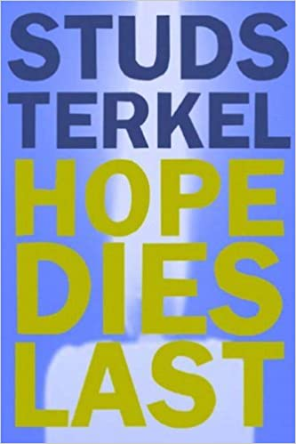 Download Hope Dies Last: Keeping The Faith In Troubled Times PDF, azw (Kindle), ePub, doc, mobi