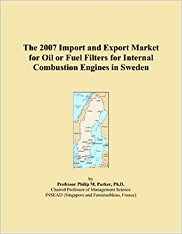 Book The 2007 Import and Export Market for Oil or Fuel Filters for Internal Combustion Engines in Sweden