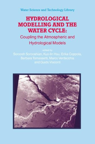 Read Online Hydrological Modelling and the Water Cycle: Coupling the Atmospheric and Hydrological Models (Water Science and Technology Library) PDF