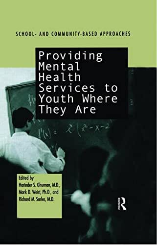 Providing Mental Health Servies to Youth Where They Are: School and Community Based Approaches