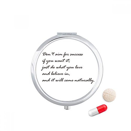 Don't Aim for Success If You Want It Travel Pocket Pill case Medicine Drug Storage Box Dispenser Mirror Gift (Best Slogan For Success)