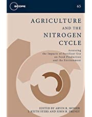 Agriculture and the Nitrogen Cycle: Assessing the Impacts of Fertilizer Use on Food Production and the Environment