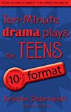 Ten-Minute Plays for Teens, Kristen Dabrowski, 1575254409