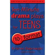 Ten-Minute Drama Plays for Teens/10+ Format Volume 9