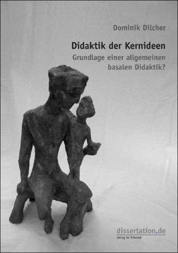 Didaktik der Kernideen: Grundlage einer allgemeinen basalen Didaktik?