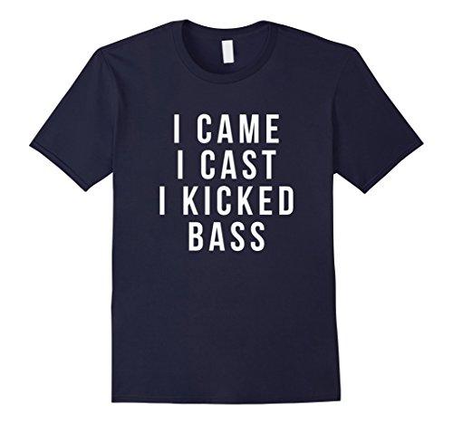 Mens I Came I Cast I Kicked Bass Fisherman Funny Shirts XL Navy - Kicked Bass