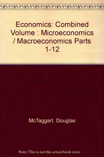 Economics: Combined Volume : Microeconomics / Macroeconomics Parts 1-12