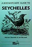 Front cover for the book A Birdwatcher's Guide to the Seychelles by Adrian Skerrett