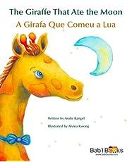 The Giraffe That Ate the Moon: A Girafa Que Comeu a Lua : Babl Children's Books in Portuguese and English