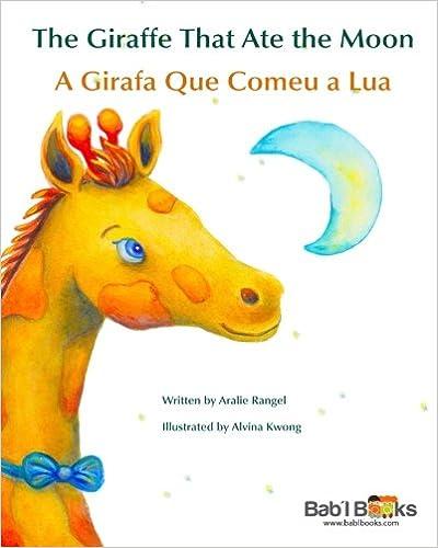 The Giraffe That Ate the Moon A Girafa Que Comeu a Lua Babl Childrens Books in Portuguese and English