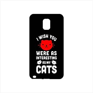 Fmstyles - Samsung Note 4 Mobile Case - I Wish You Were as Interesting as My Cats