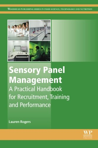Sensory Panel Management  A Practical Handbook For Recruitment  Training And Performance  Woodhead Publishing Series In Food Science  Technology And Nutrition