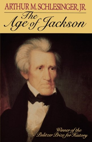 The Age of Jackson (Back Bay Books (Series))