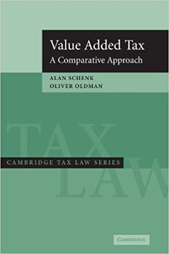 Value Added Tax: A Comparative Approach (Cambridge Tax Law Series)