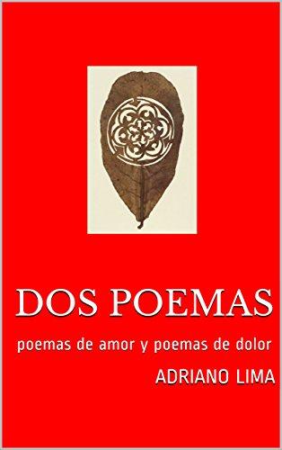 Dos poemas: poemas de amor y poemas de dolor (Spanish Edition)