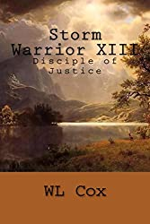 Storm Warrior XIII: Disciple of Justice