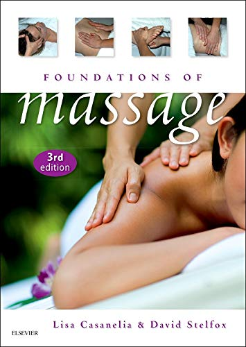Book cover from Foundations of Massage, 3e by Lisa Casanelia RMT