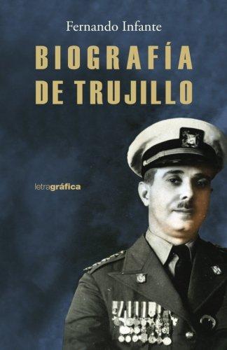 Biografia de Trujillo (Spanish Edition) [Fernando Infante] (Tapa Blanda)