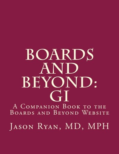 Boards and Beyond: Gastroenterology: A Companion Book to the Boards and Beyond Website