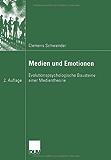 Medien und Emotionen: Evolutionspsychologische Bausteine einer Medientheorie