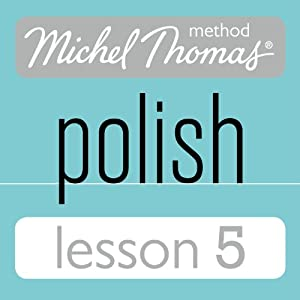 Michel Thomas Beginner Polish Lesson 5 Audiobook
