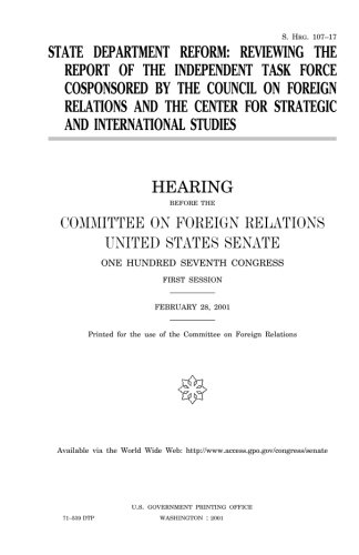 State Department reform : reviewing the report of the Independent Task Force cosponsored by the Council on Foreign Relations and the Center for Strategic and International Studies