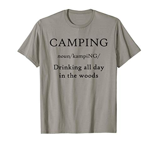 Silver Bbq Giant Trailer (Camping is Drinking all Day in the Woods Witty Shirt)