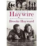 BY Hayward, Brooke ( Author ) [{ Haywire By Hayward, Brooke ( Author ) Mar - 08- 2011 ( Paperback ) } ]