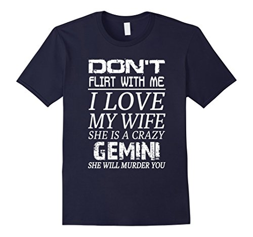 Mens Don't Flirt With Me I Love My Wife She is a Crazy Ge...