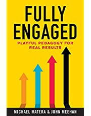 Fully Engaged: Playful Pedagogy for Real Results
