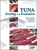 Tuna Grading and Evaluation, Robert DiGregorio, 0982834853