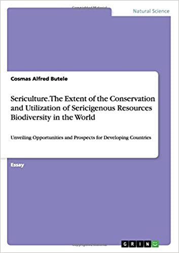 Paper Essay Writing The Extent Of The Conservation And Utilization Of Sericigenous Resources  Biodiversity In The World Cosmas Alfred Butele  Amazoncom  Books Essay English Spm also Argumentative Essay Topics For High School Sericulture The Extent Of The Conservation And Utilization Of  Essay Of Health