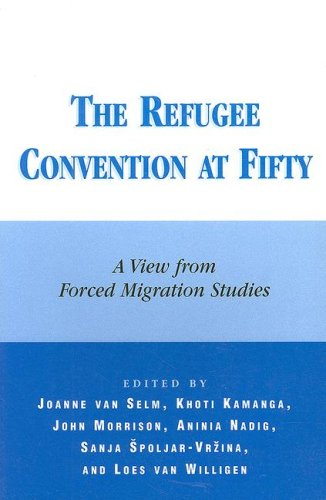 The Refugee Convention at Fifty: A View from Forced Migration Studies (Program in Migration and Refugee Studies)