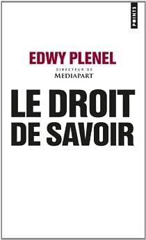 Le droit de savoir par Plenel