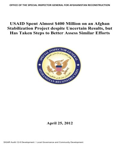 USAID spent almost 400 million on an Afghan stabilization project despite uncertain results, but has taken steps to better assess similar efforts .