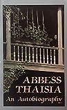 Abbess Thaisia of Leushino: An Autobiography of a Spiritual Daughter of St. John of Kronstadt