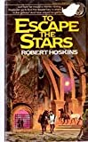 To Escape the Stars, Robert Hoskins, 0345258568
