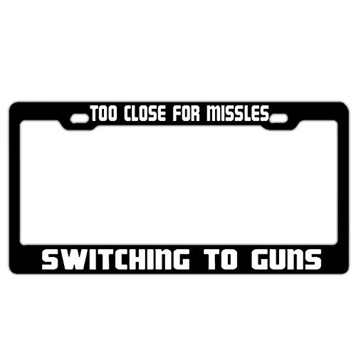 GRAETfpeoglsd Abstract Too Close for Missles Switching to Guns Positive Black License Plate Frame Novelty Car Tag Frame Auto License Plate Holder 12inch; x 6inch;