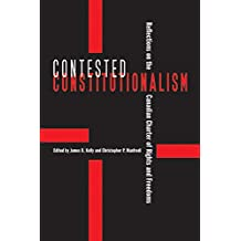 Contested Constitutionalism: Reflections on the Canadian Charter of Rights and Freedoms