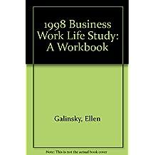 1998 Business Work Life Study: A Workbook
